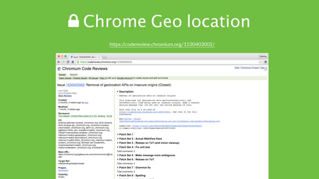! Chrome Geo location hTps:/ /codereview.chromi...