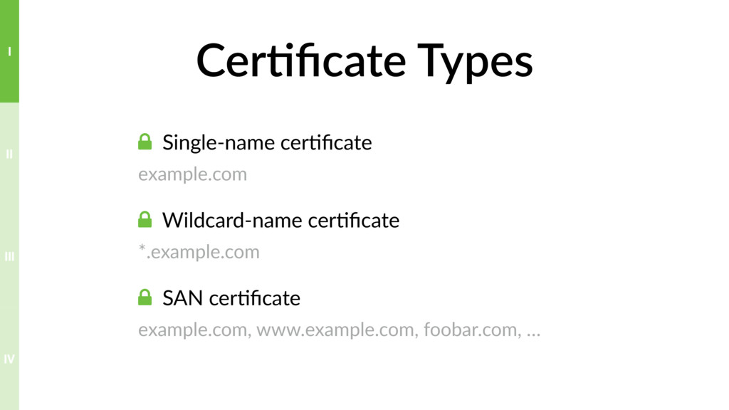 Cer>ficate Types ! Single-name cer?ficate example...