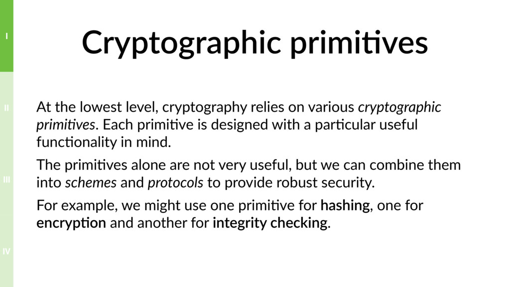 Cryptographic primi>ves At the lowest level, cr...
