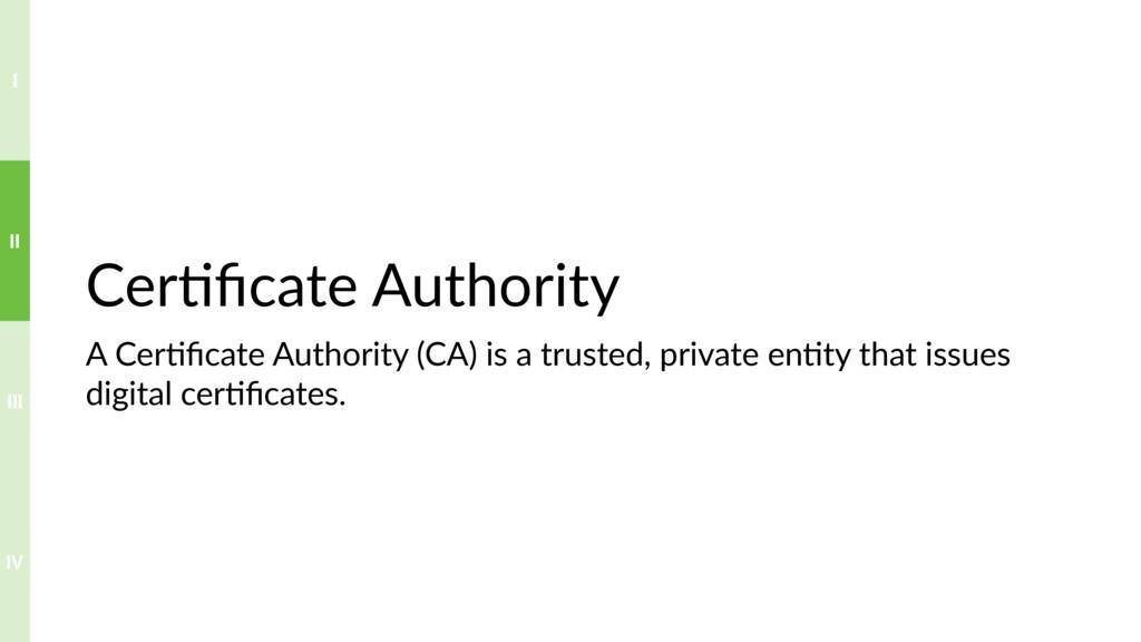 Cer?ficate Authority A Cer?ficate Authority (CA) ...