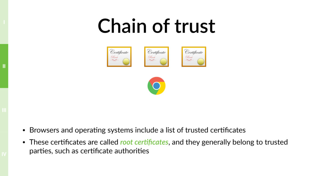 Chain of trust • Browsers and opera?ng systems ...