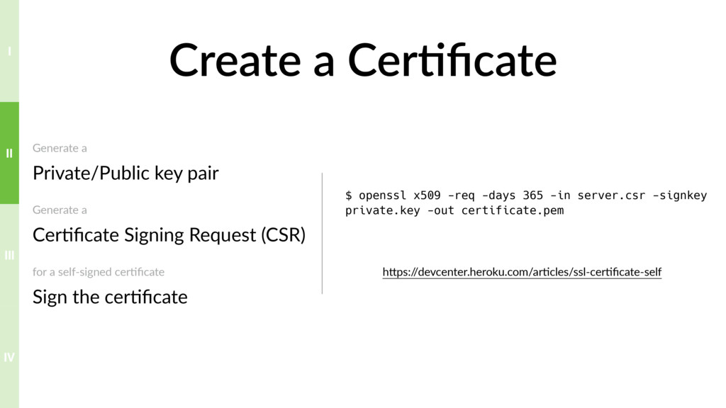 Create a Cer>ficate Generate a Private/Public k...