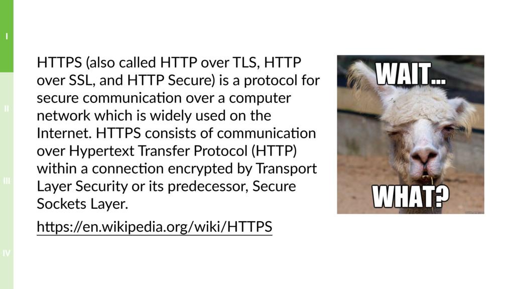 HTTPS (also called HTTP over TLS, HTTP over SSL...