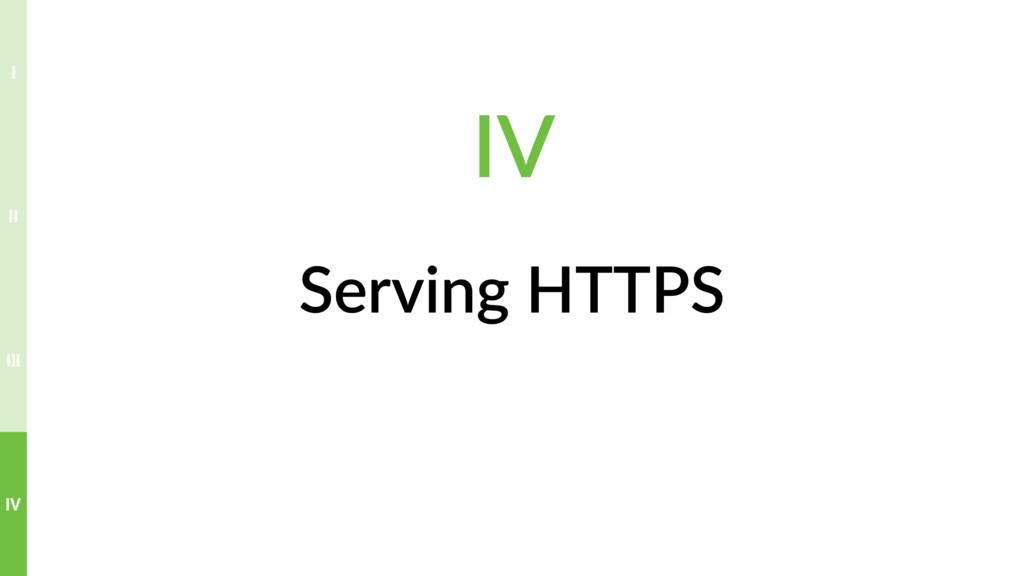 Serving HTTPS IV III II I IV