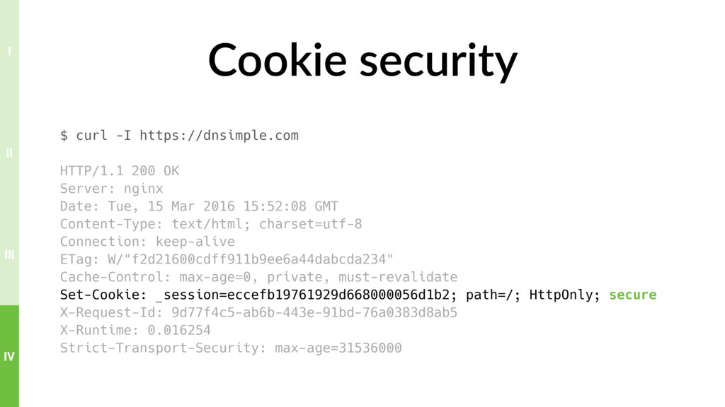 Cookie security $ curl -I https://dnsimple.com ...