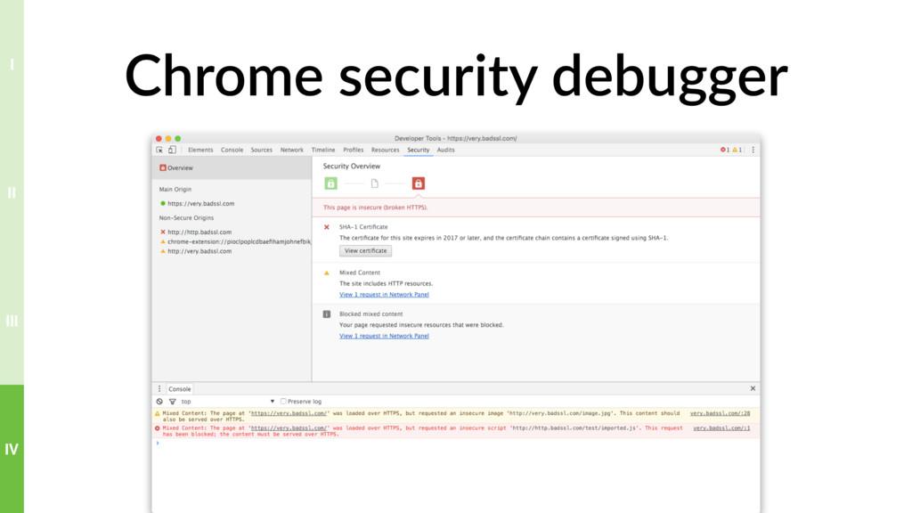 Chrome security debugger IV III II I