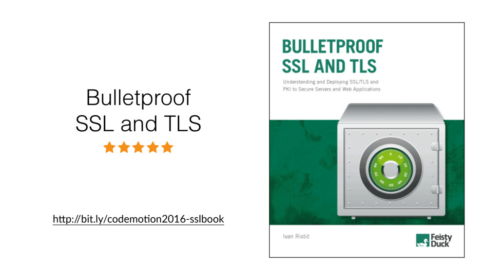 Bulletproof SSL and TLS hTp:/ /bit.ly/codemo?on...