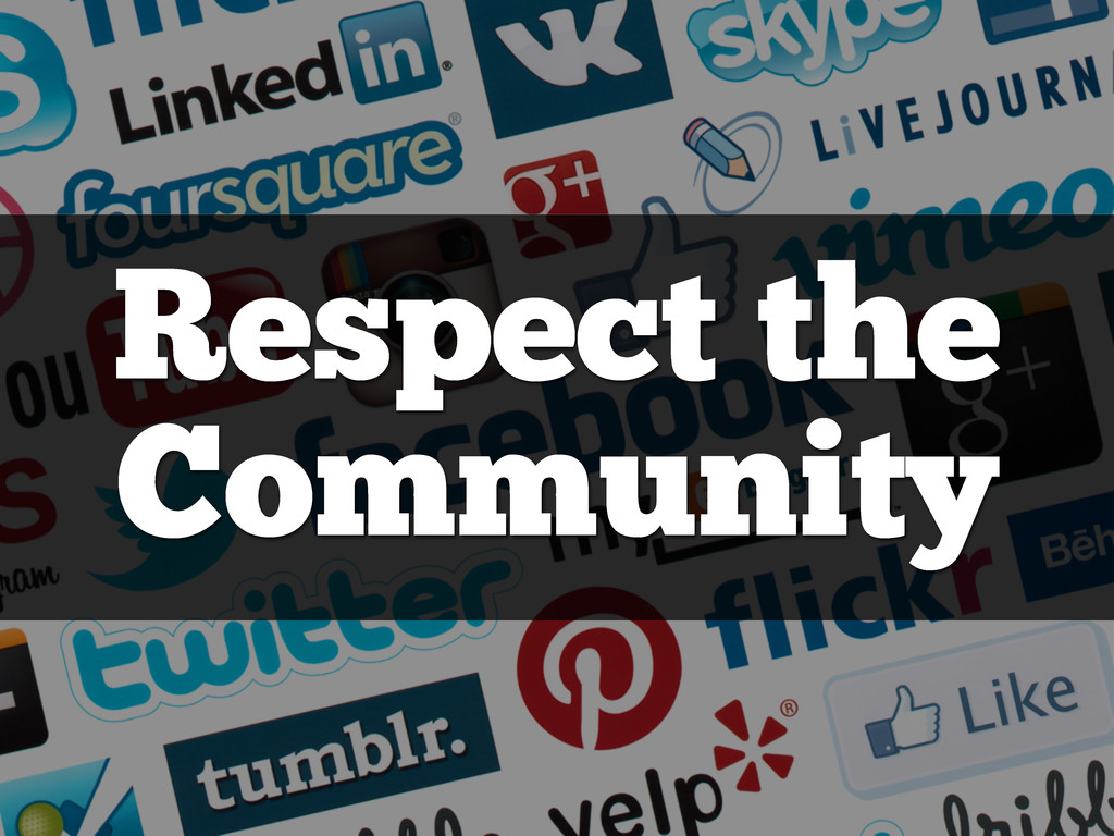 Respect the Community