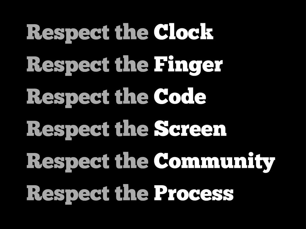 Respect the Clock Respect the Finger Respect th...