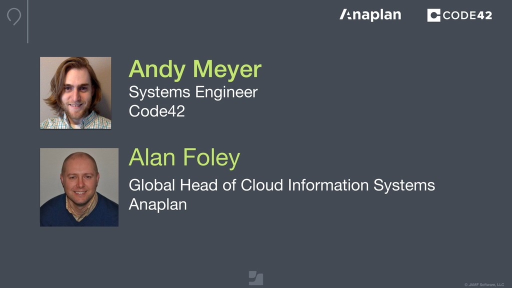 © JAMF Software, LLC Andy Meyer Systems Enginee...