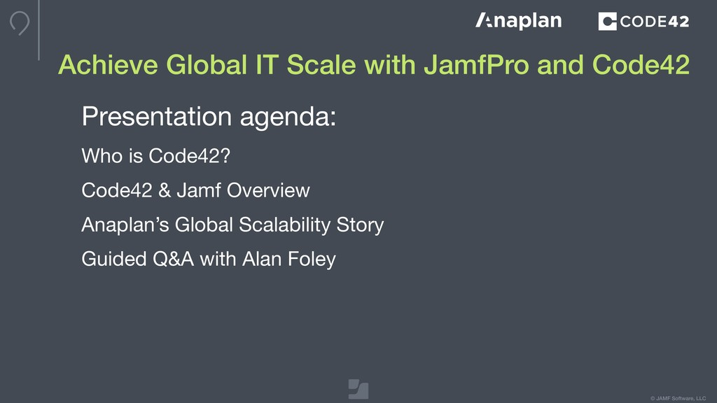 © JAMF Software, LLC Achieve Global IT Scale wi...