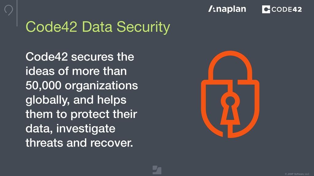 © JAMF Software, LLC Code42 Data Security Code4...