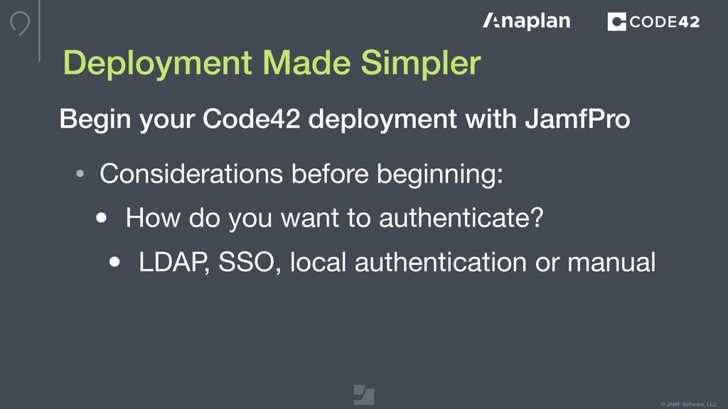 © JAMF Software, LLC Deployment Made Simpler • ...