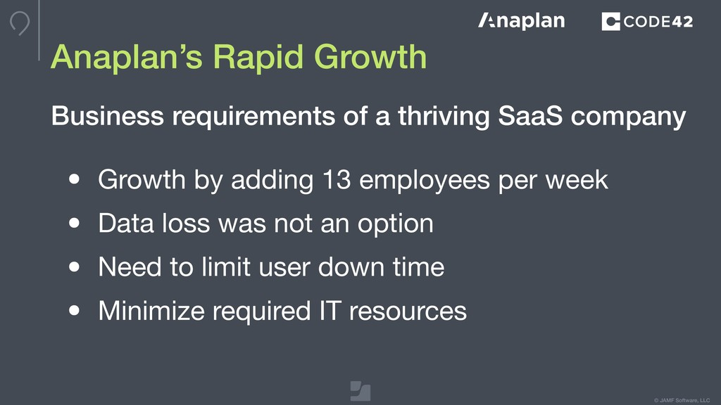 © JAMF Software, LLC Anaplan's Rapid Growth • G...