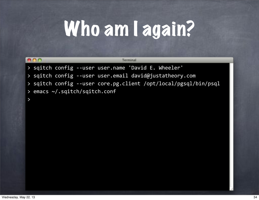 "Who am I again? """"sqitch""config""**user""user.ema..."