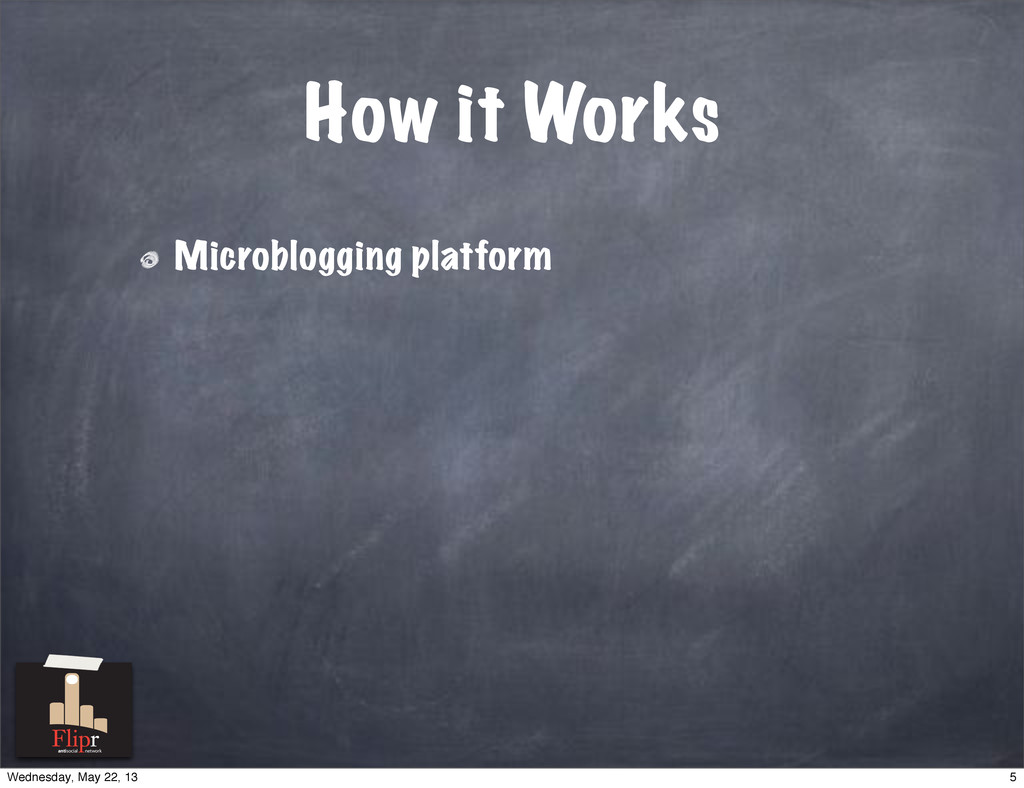 How it Works Microblogging platform antisocial ...