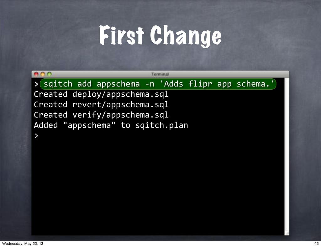 "First Change >""sqitch""add""appschema""*n""'Adds""fl..."