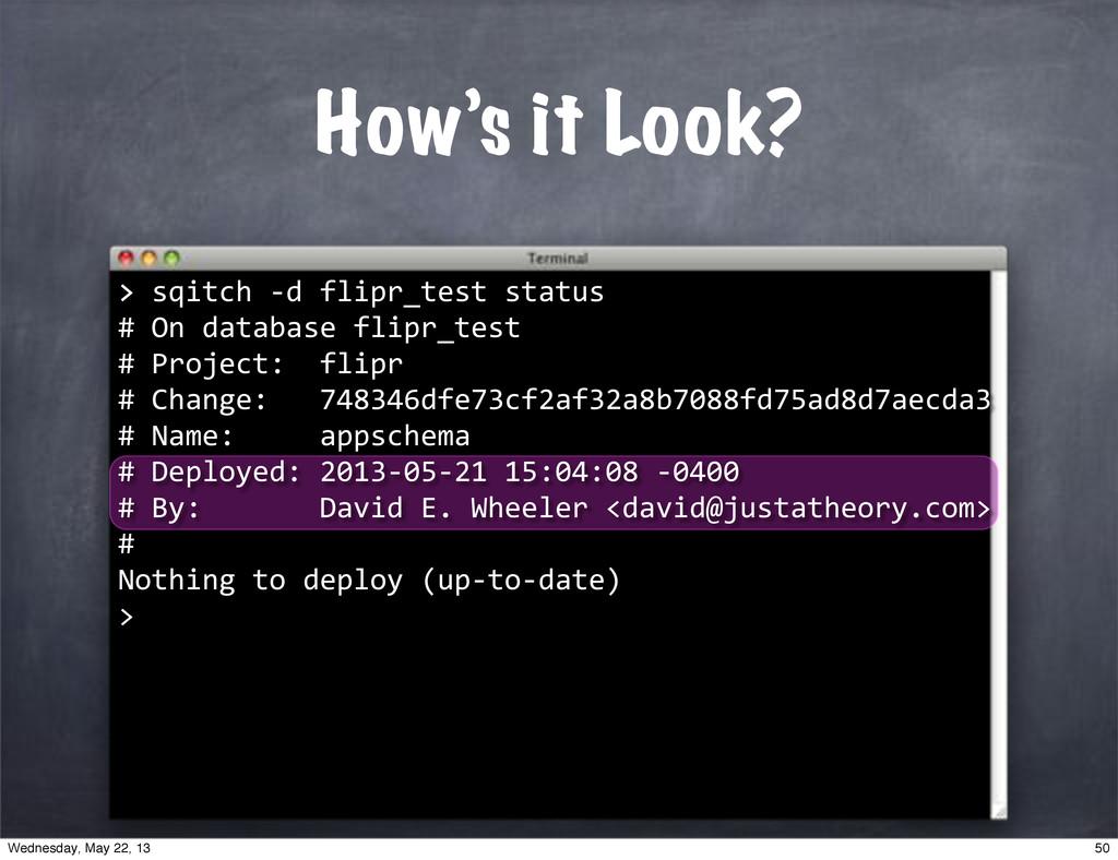 "> How's it Look? >""sqitch""*d""flipr_test""status ..."