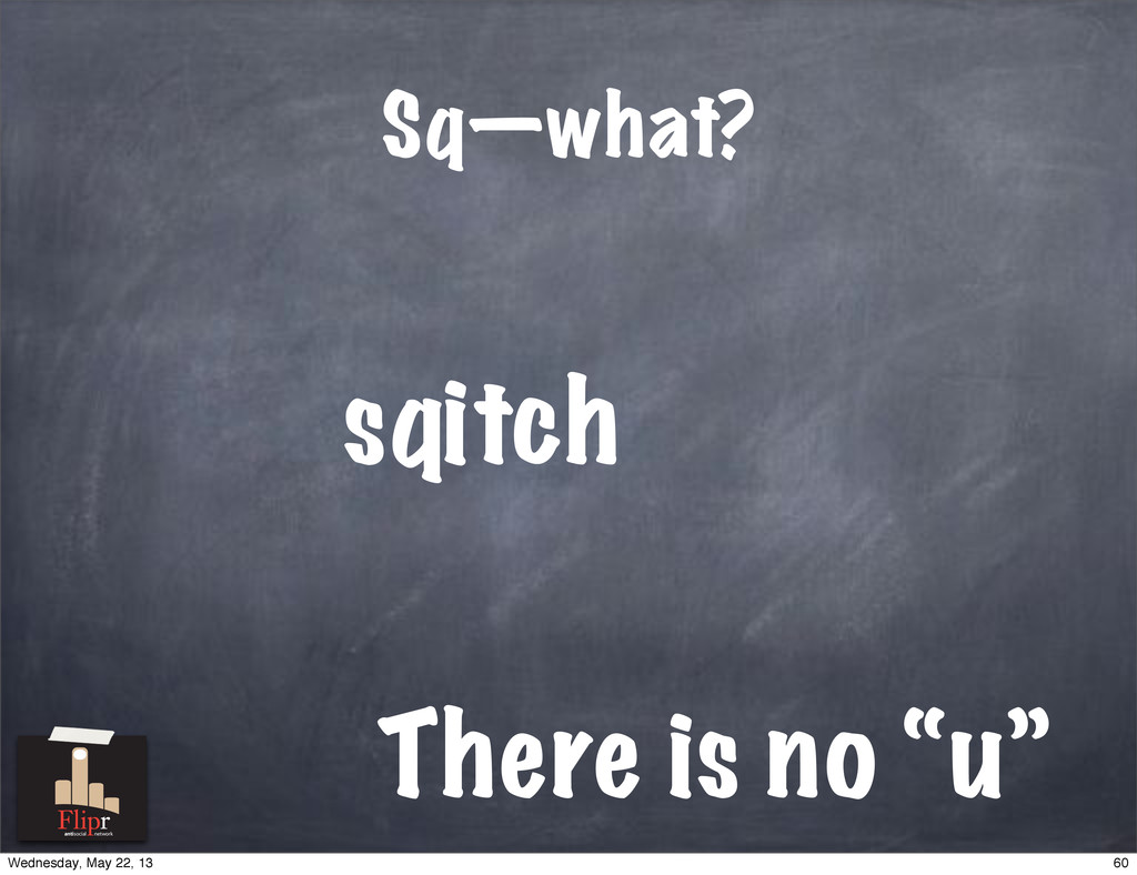 "it Sq—what? sq ch There is no ""u"" antisocial ne..."
