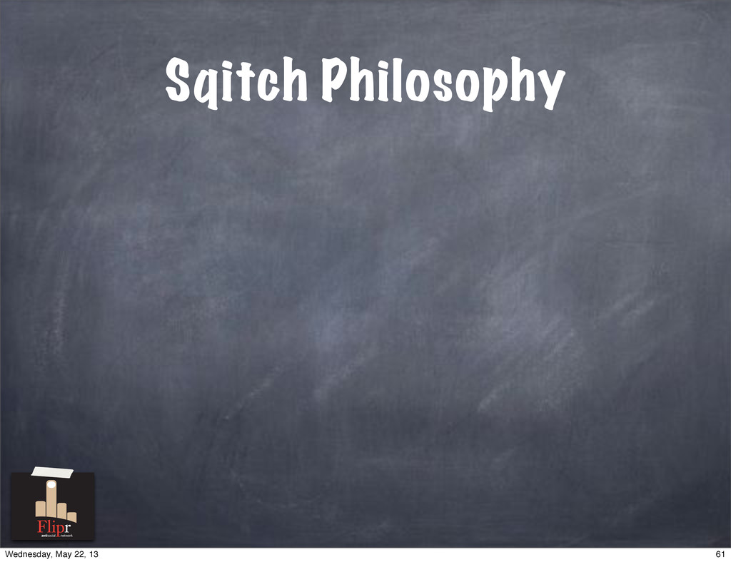 Sqitch Philosophy antisocial network 61 Wednesd...