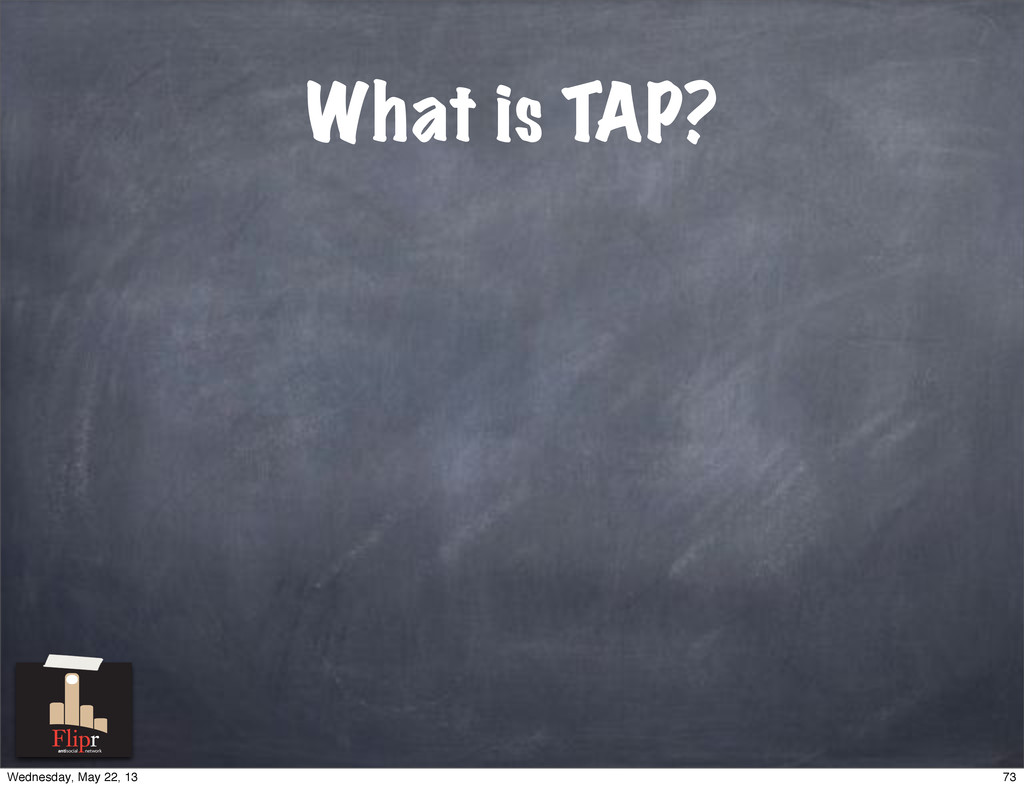 What is TAP? antisocial network 73 Wednesday, M...