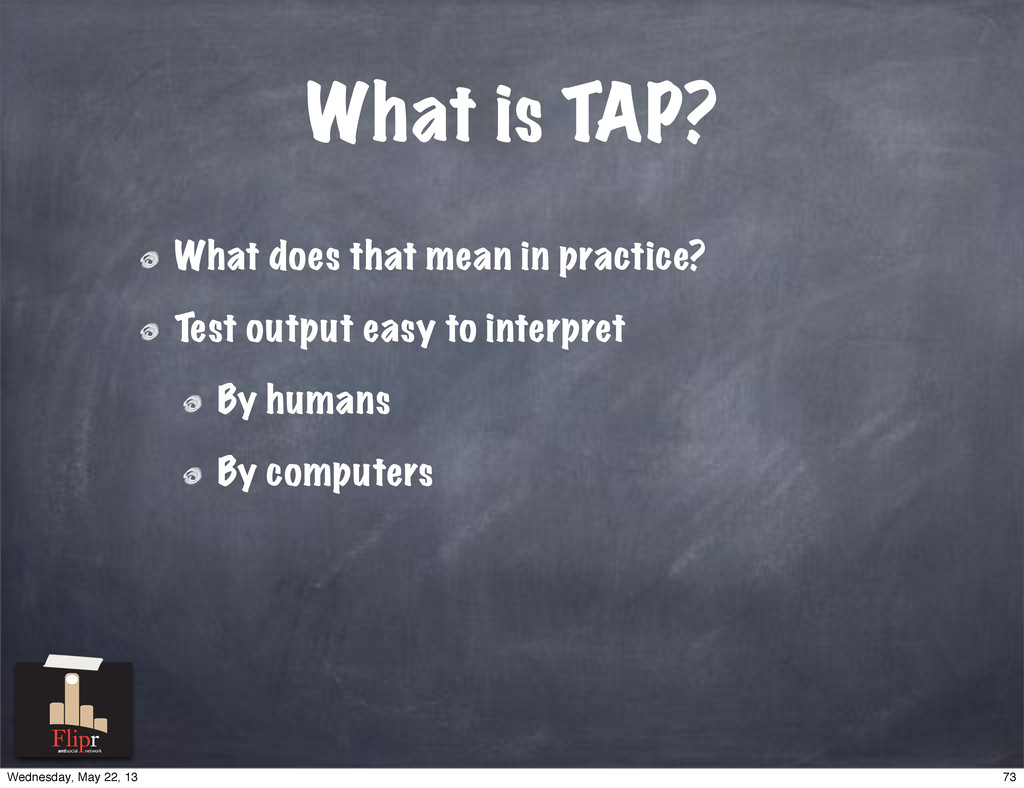 What does that mean in practice? Test output ea...