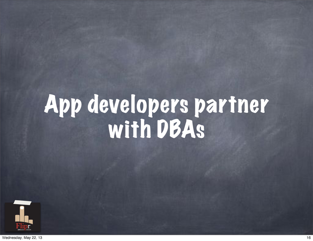 App developers partner with DBAs antisocial net...