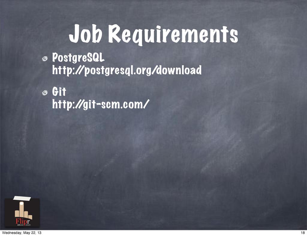 Job Requirements PostgreSQL http:/ /postgresql....