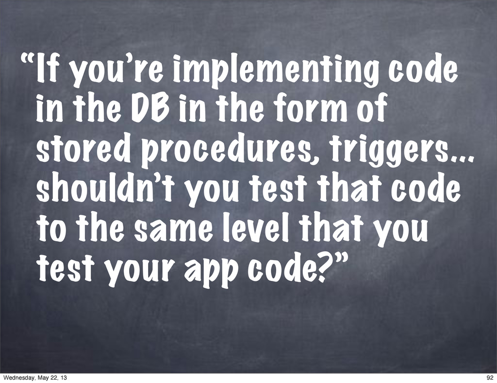 """If you're implementing code in the DB in the f..."
