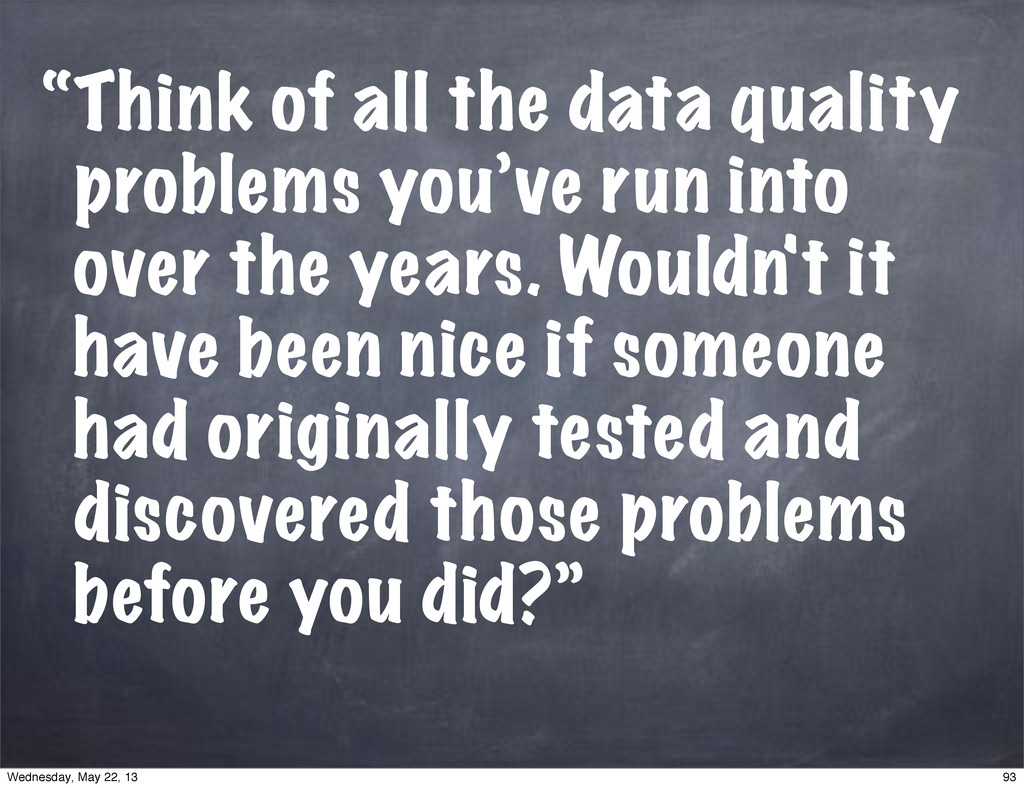 """Think of all the data quality problems you've ..."