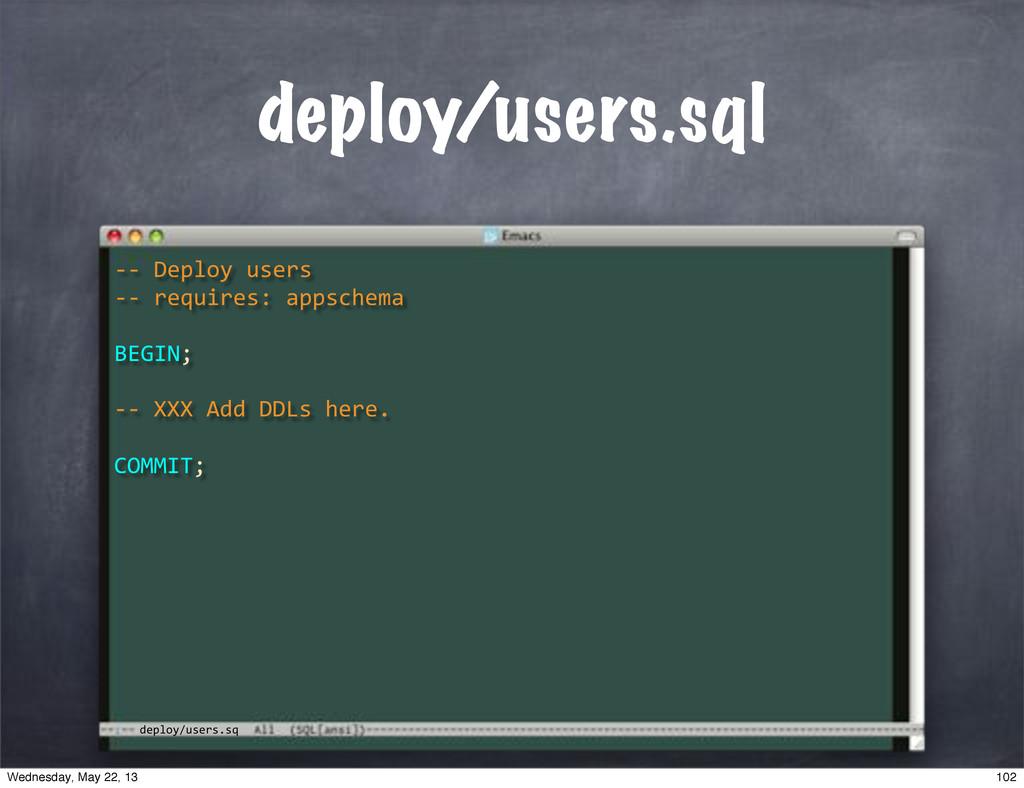 "deploy/users.sq deploy/users.sql **""XXX""Add""DDL..."