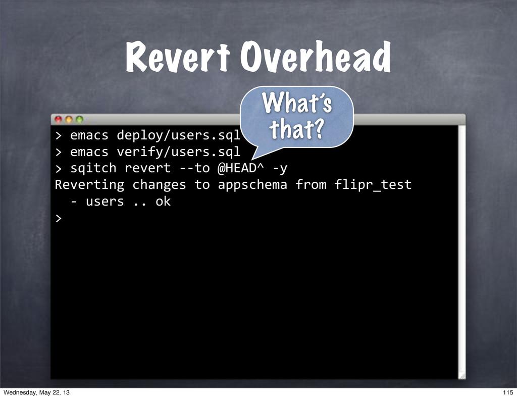 "Revert Overhead """"sqitch""revert""**to""@HEAD^""*y ..."