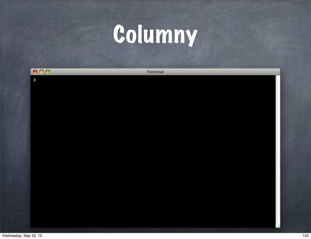 Columny > 122 Wednesday, May 22, 13