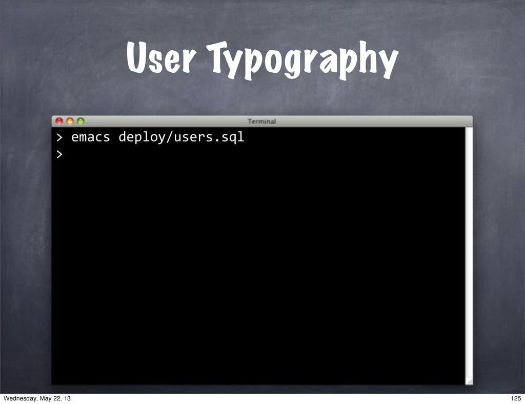 "User Typography >""emacs""deploy/users.sql > 125 ..."