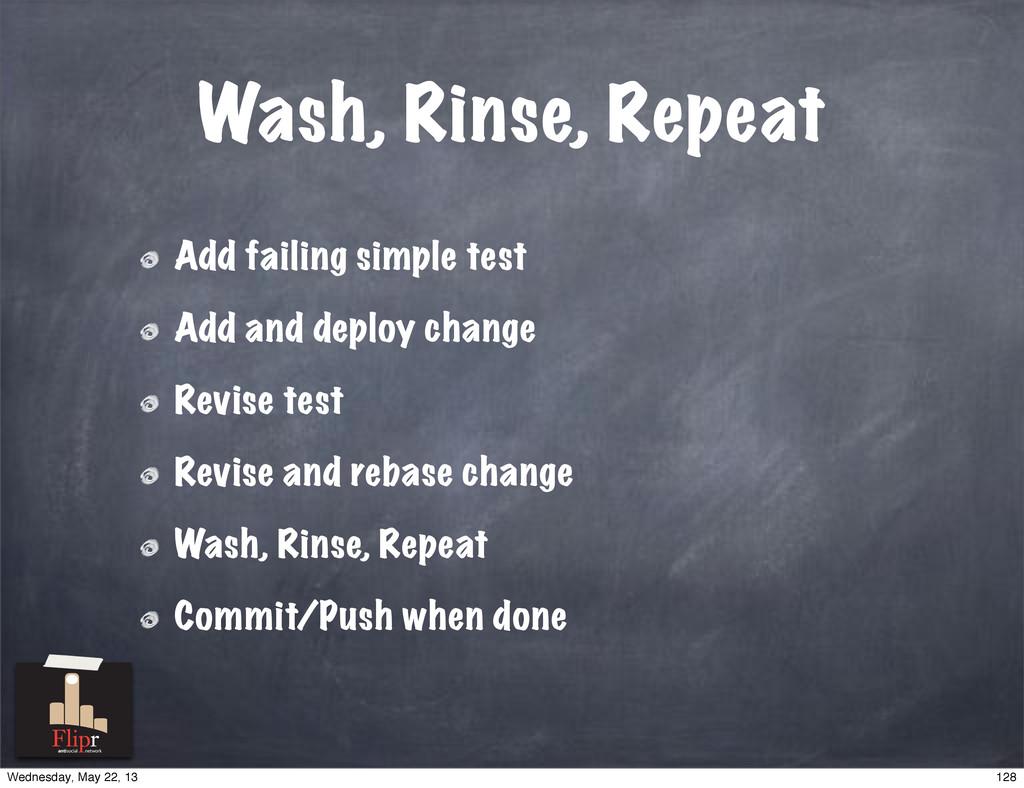 Wash, Rinse, Repeat Add failing simple test Add...