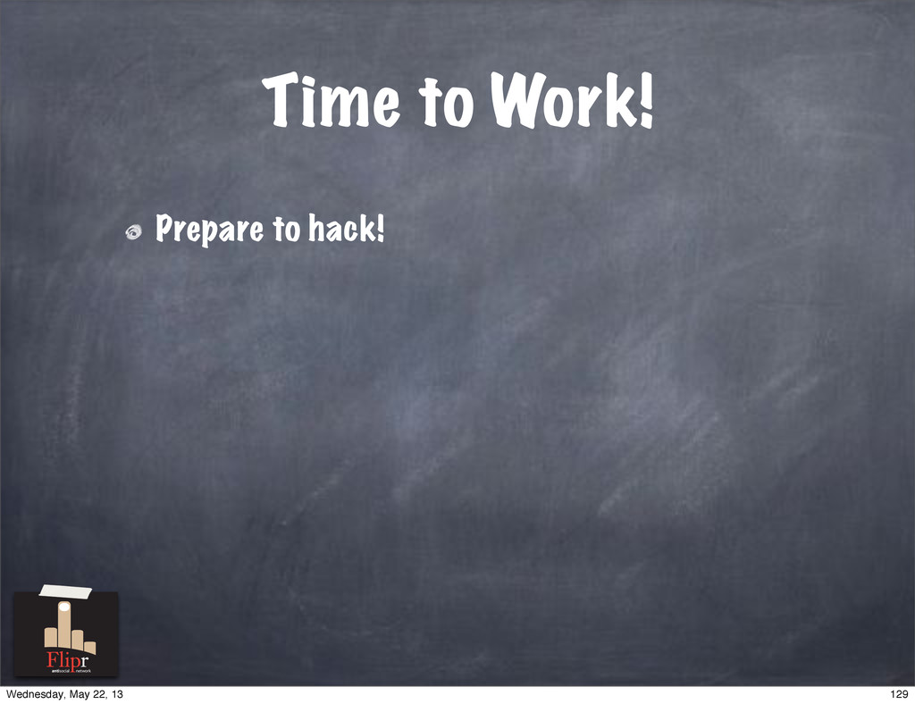 Time to Work! Prepare to hack! antisocial netwo...