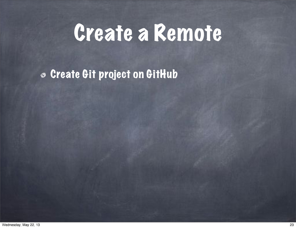 Create a Remote Create Git project on GitHub 23...