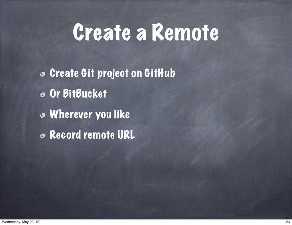 Create a Remote Create Git project on GitHub Or...
