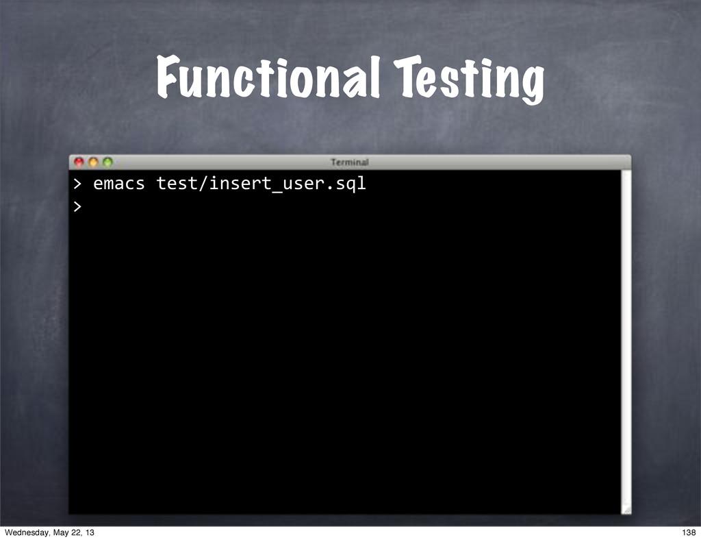 "Functional Testing """"emacs""test/insert_user.sql..."