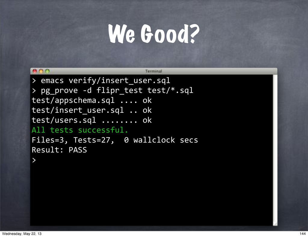 "We Good? """"emacs""verify/insert_user.sql > > """"p..."
