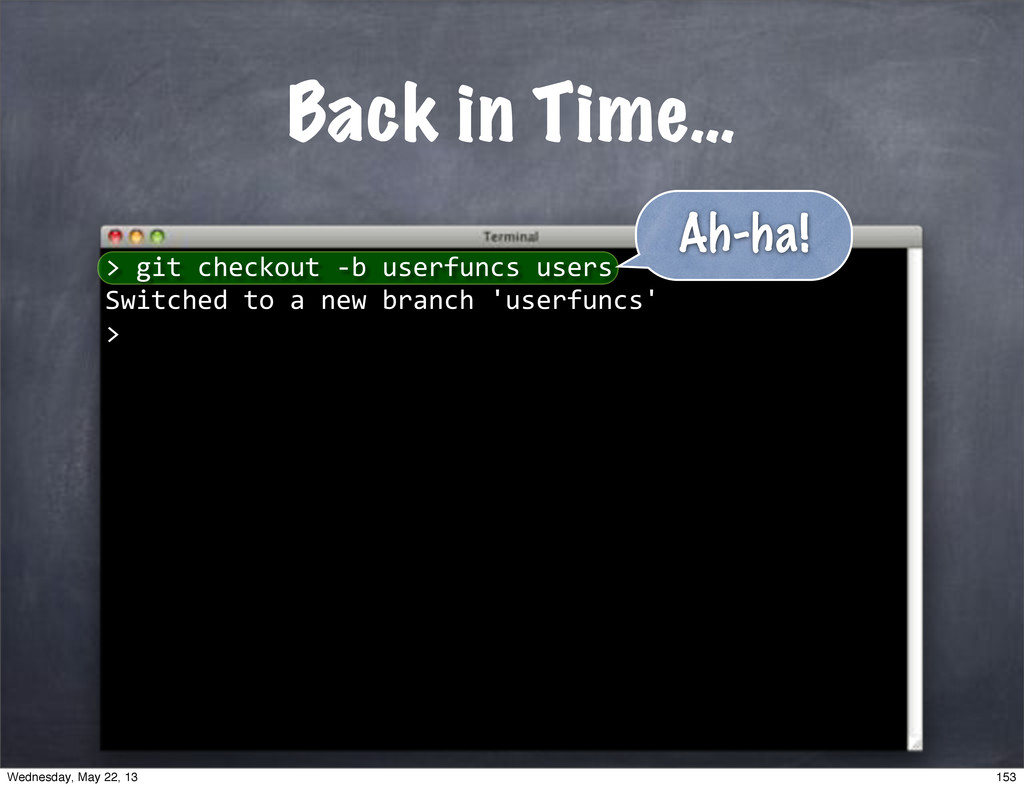 "Back in Time… """"git""checkout""*b""userfuncs""users..."