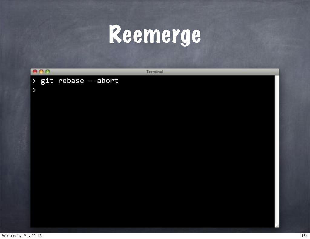 """""""""""git""""rebase""""**abort > Reemerge > 164 Wednesday..."""