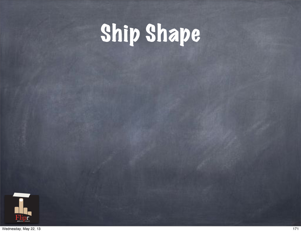 Ship Shape antisocial network 171 Wednesday, Ma...
