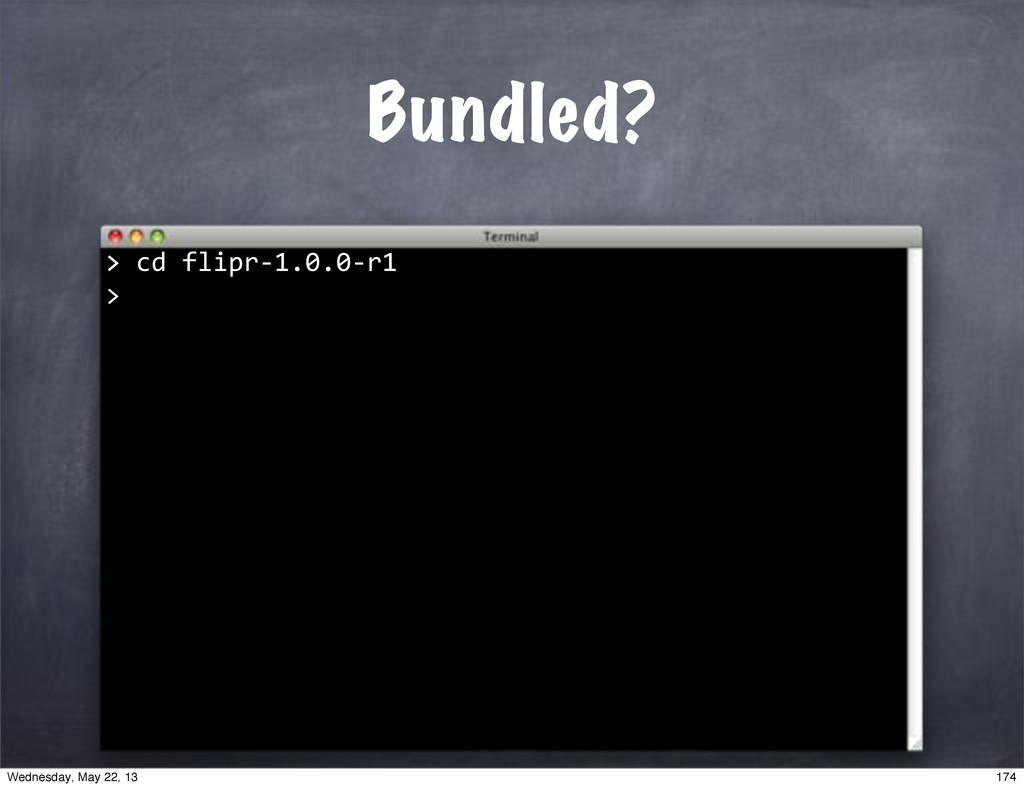">""cd""flipr*1.0.0*r1 > Bundled? > 174 Wednesday,..."