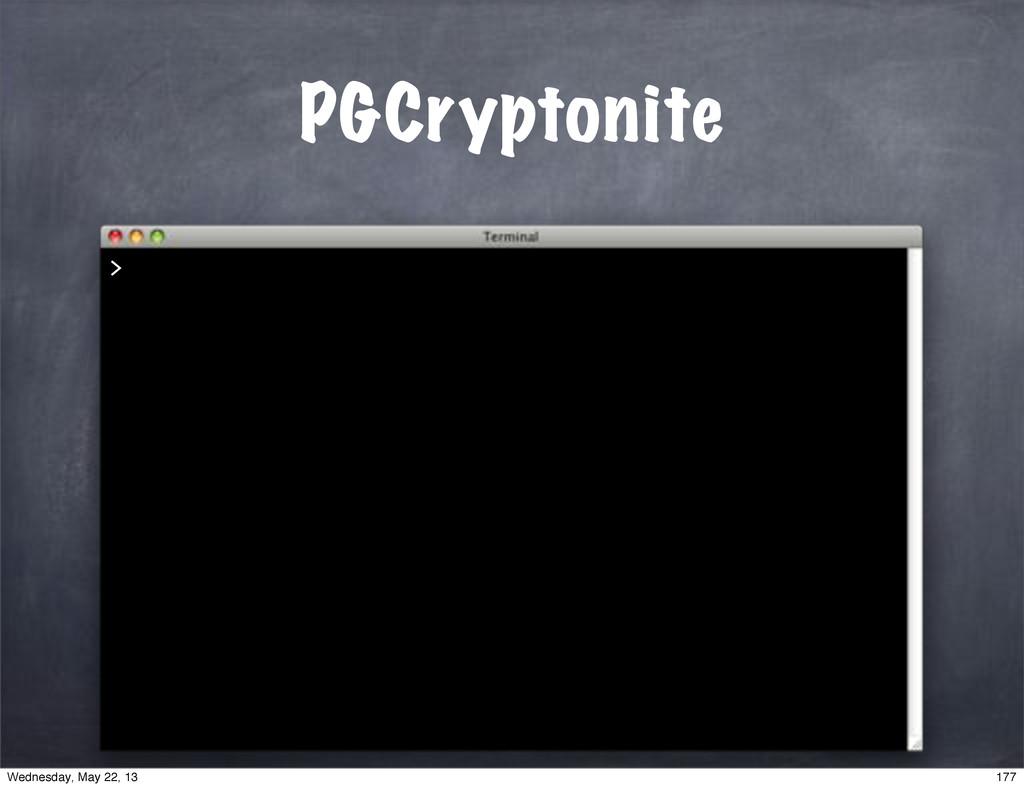 PGCryptonite > 177 Wednesday, May 22, 13