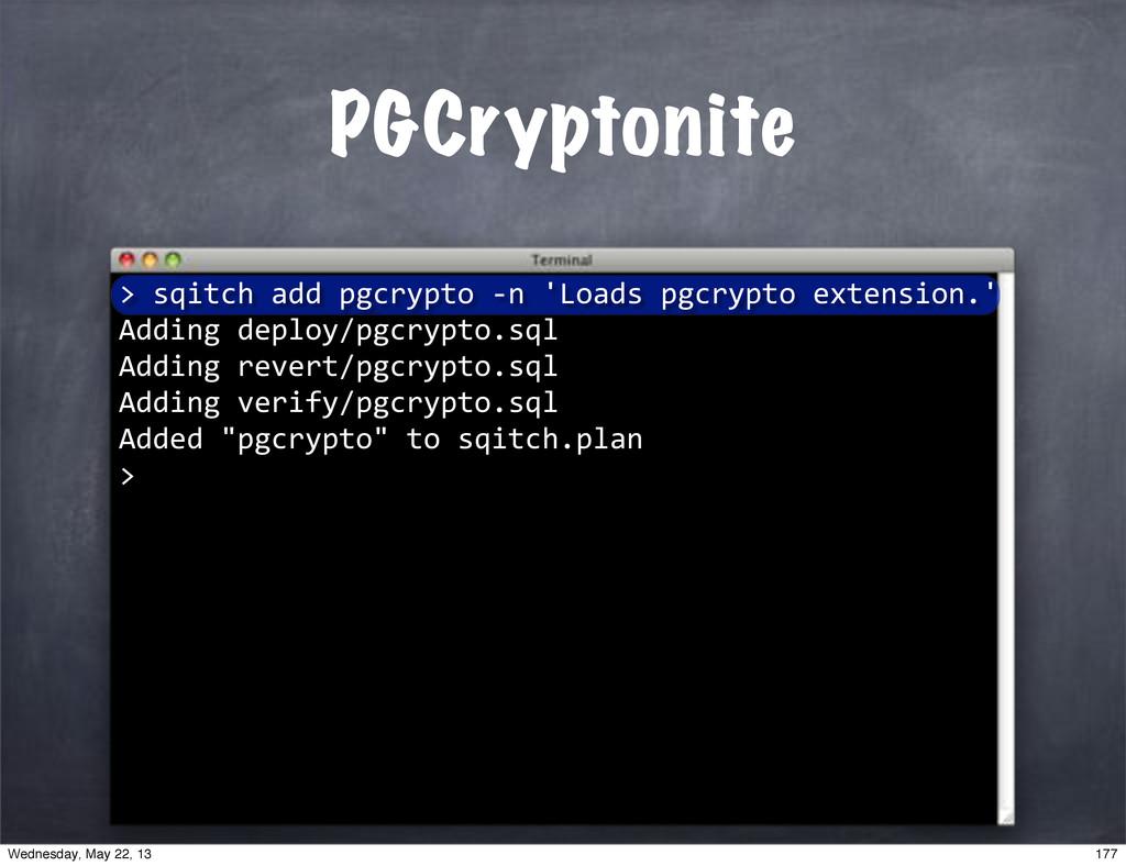 """""sqitch""add""pgcrypto""*n""'Loads""pgcrypto""extens..."