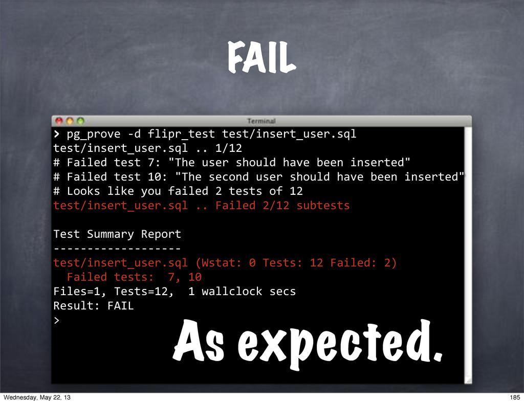 "FAIL >""pg_prove""*d""flipr_test""test/insert_user...."