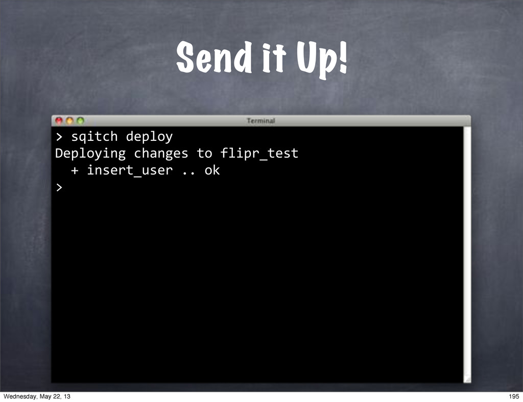 "Send it Up! >""sqitch""deploy Deploying""changes""t..."