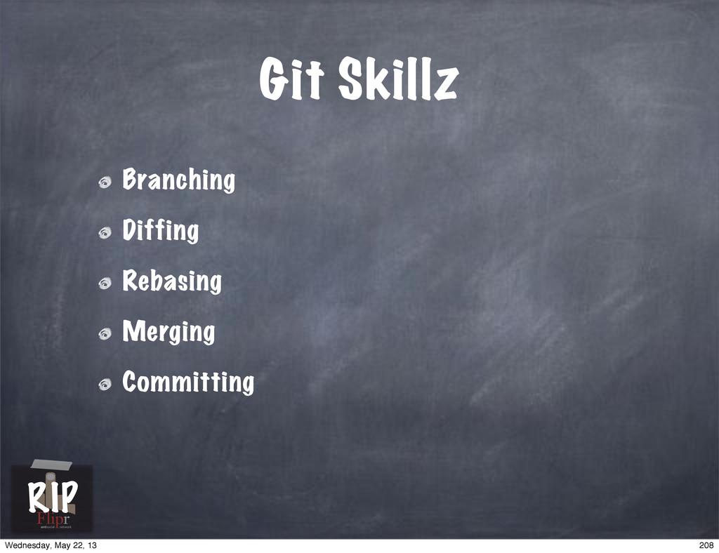 Git Skillz Branching Diffing Rebasing Merging C...