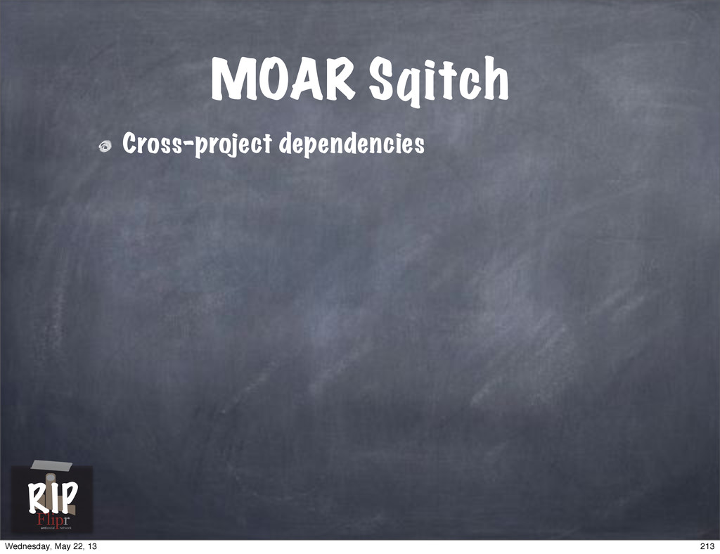 MOAR Sqitch Cross-project dependencies antisoci...